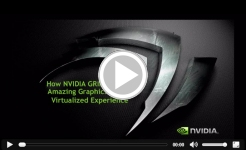 How NVIDIA GRID Brings Amazing Graphics to the Virtualized Experience